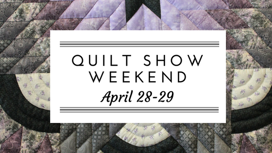 Quilt Show Weekend